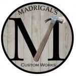 Madrigals Custom Works